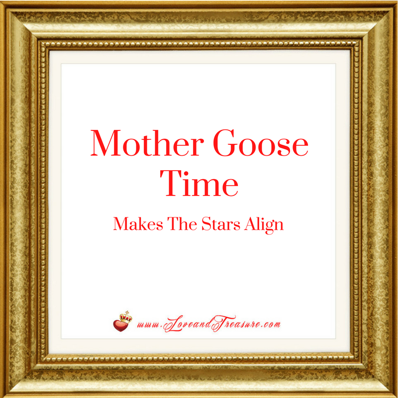 Mother Goose Time Makes The Stars Align by Haydee Montemayor from Love and Treasure Blog you can find at www.loveandtreasure.com