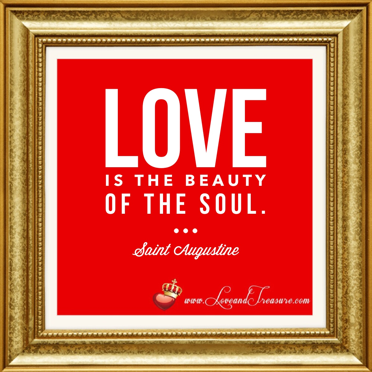 Love Is The Beauty Of The Soul Love And Treasure