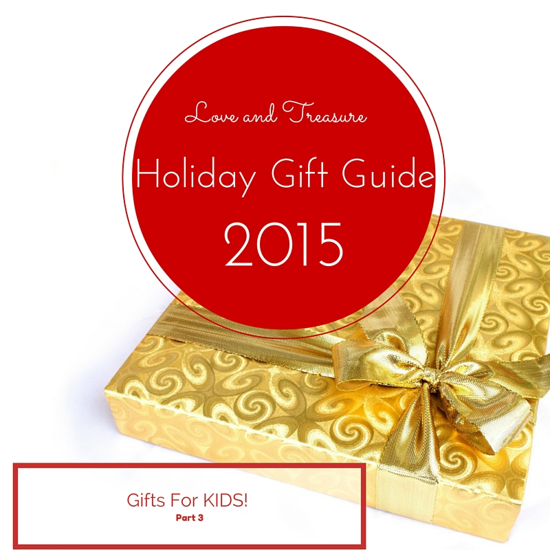 Love and Treasure Holiday Gift Guide 2015 Part 3: Gifts for Kids by Haydee Montemayor from Love ant Treasure blog you can find at www.loveandtreasure.com