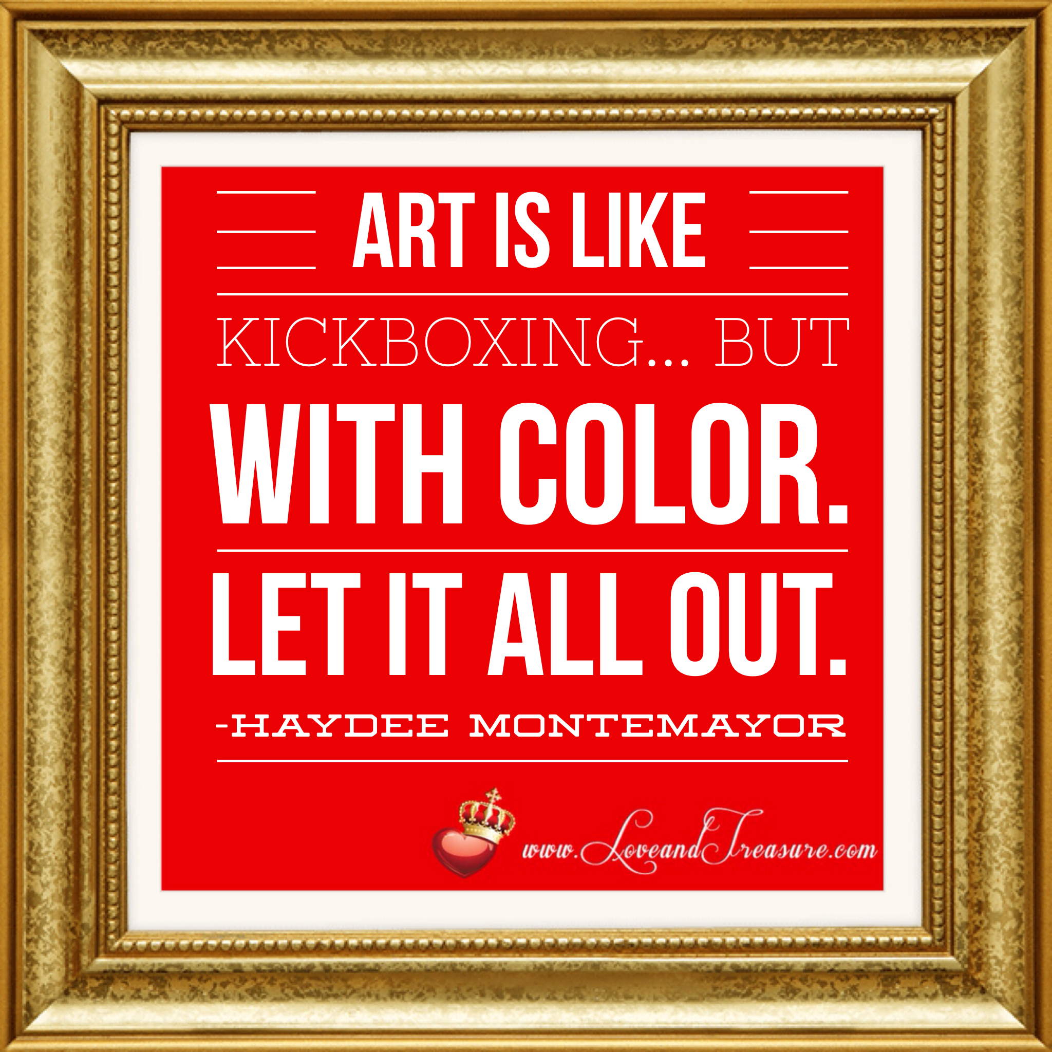 Art is like kickboxing but with color. Let it all out. by Haydee Montemayor from Love and Treasure blog www.loveandtreasure.com