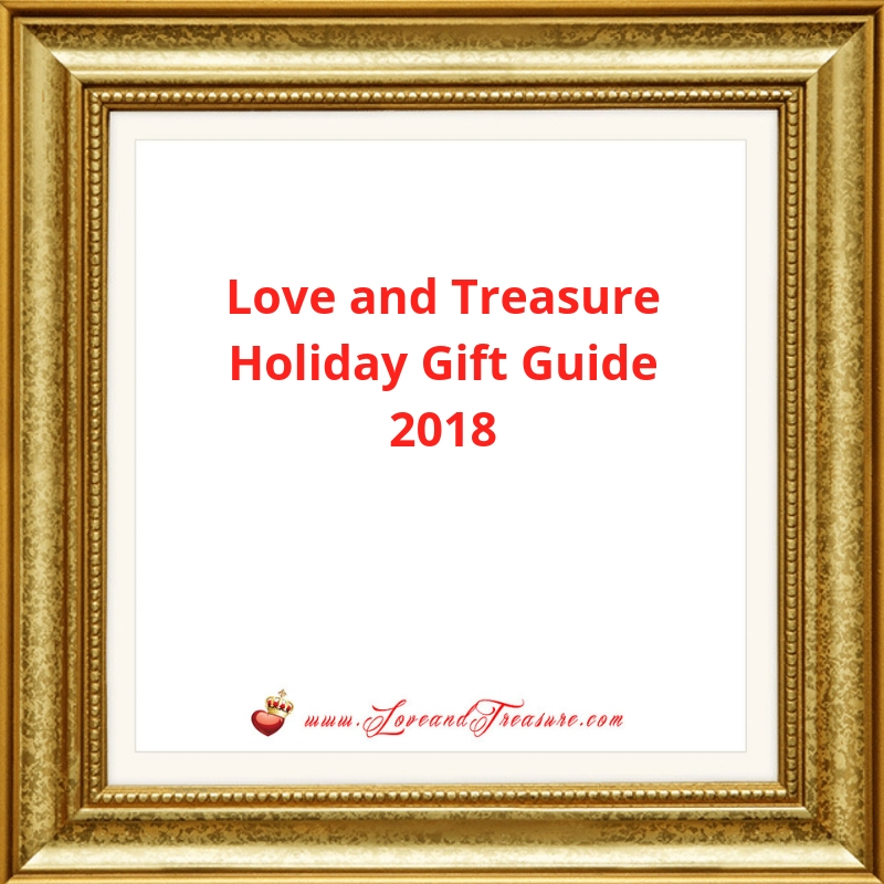 Love and Treasure Holiday Gift Guide 2018 for holiday and Christmas gift guide 2018 on Love and Treasure www.loveandtreasure.com
