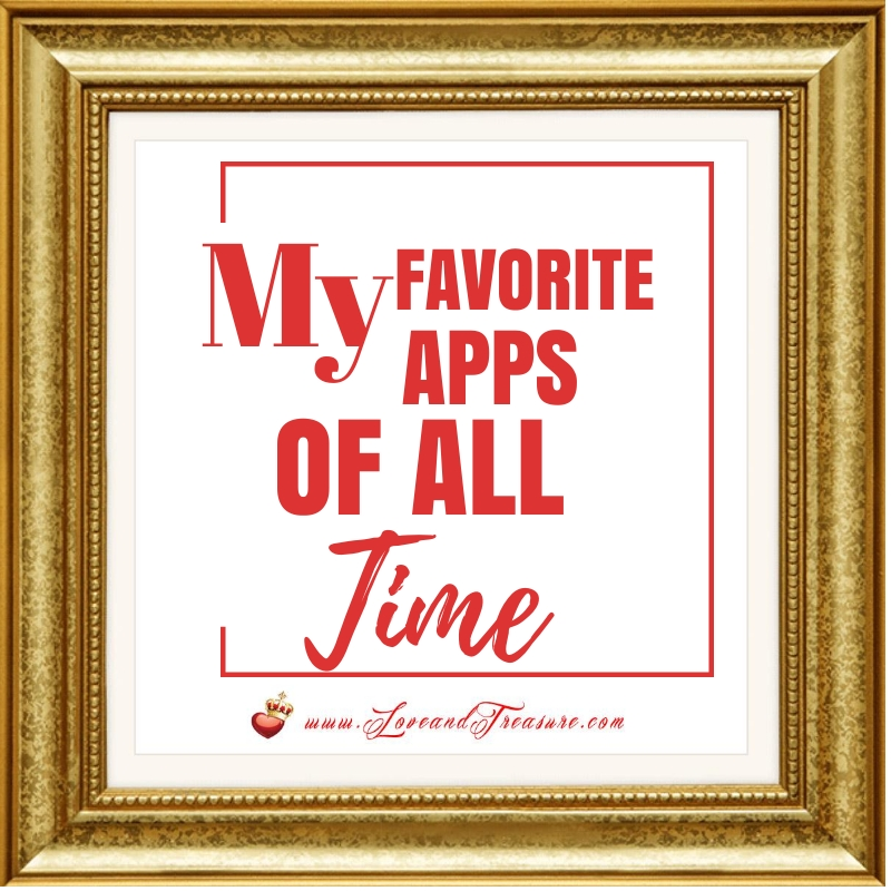 My Favorite Apps of All Time by Haydee Montemayor on Love and Treasure that you can find by visiting www.loveandtreasure.com